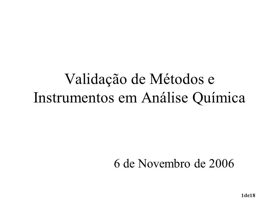 1de18 Validação de Métodos e Instrumentos em Análise Química 6 de Novembro de 2006
