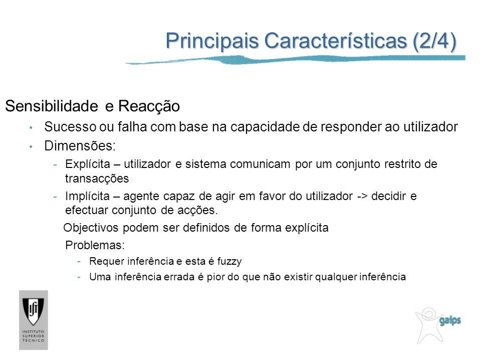 Principais Características (2/4) Sensibilidade e Reacção Sucesso ou falha com base na capacidade de responder ao utilizador Dimensões: -Explícita – ut