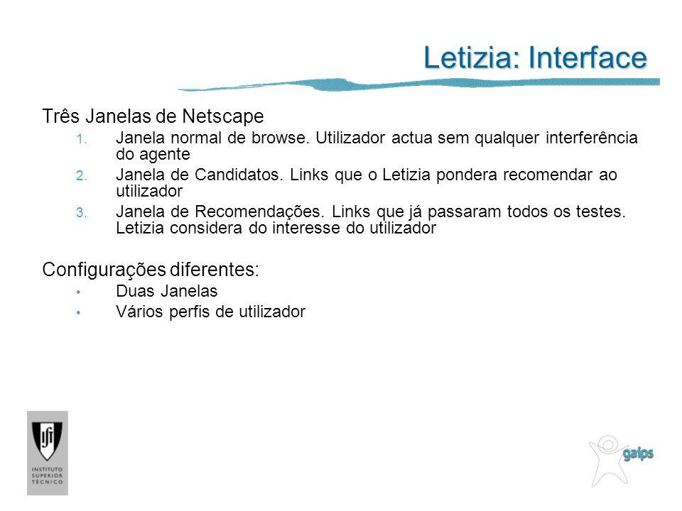 Letizia: Interface Três Janelas de Netscape 1. Janela normal de browse. Utilizador actua sem qualquer interferência do agente 2. Janela de Candidatos.