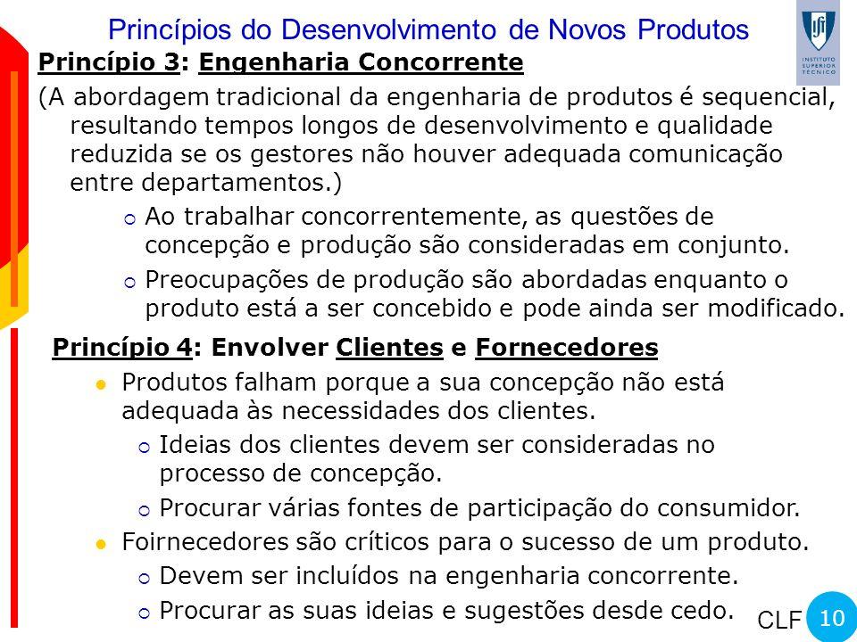 CLF Princípio 3: Engenharia Concorrente (A abordagem tradicional da engenharia de produtos é sequencial, resultando tempos longos de desenvolvimento e