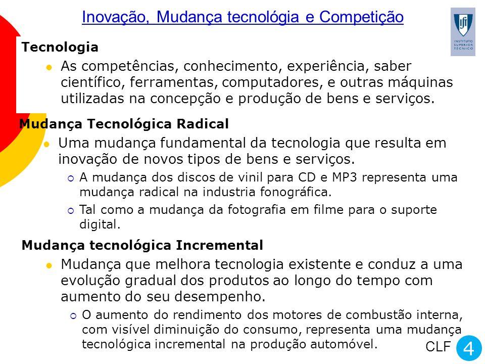 CLF Tecnologia As competências, conhecimento, experiência, saber científico, ferramentas, computadores, e outras máquinas utilizadas na concepção e pr