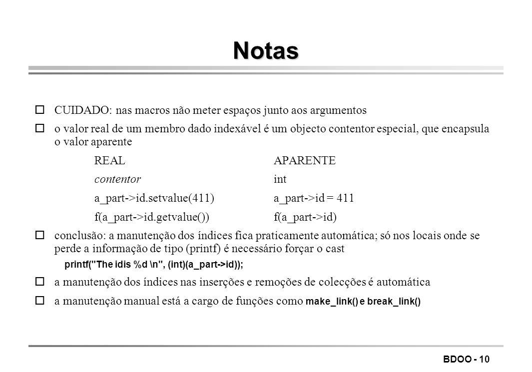 BDOO - 9 Manutenção dos índices oalterações nos objectos obrigam a corrigir os índices omanutenção pode ser automática, semimanual ou manual; opara a