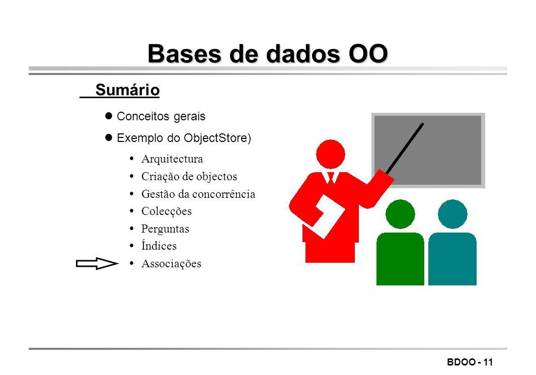 BDOO - 10 Notas oCUIDADO: nas macros não meter espaços junto aos argumentos oo valor real de um membro dado indexável é um objecto contentor especial,