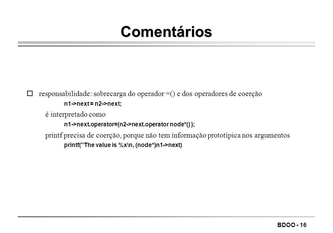BDOO - 15 Associações um-um Lista duplamente ligada: cada nó tem um seguinte e um anterior, declarados com inversos #include class node { public: os_r