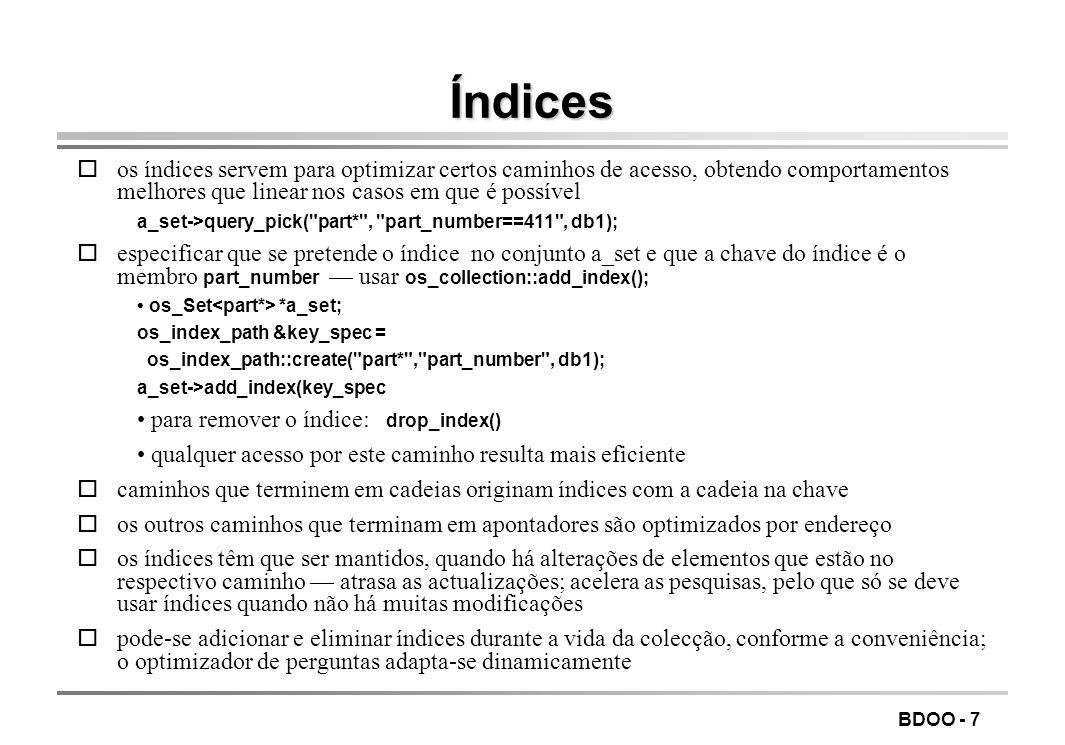 BDOO - 6 Bases de dados OO Sumário Conceitos gerais Exemplo do ObjectStore) Arquitectura Criação de objectos Gestão da concorrência Colecções Pergunta