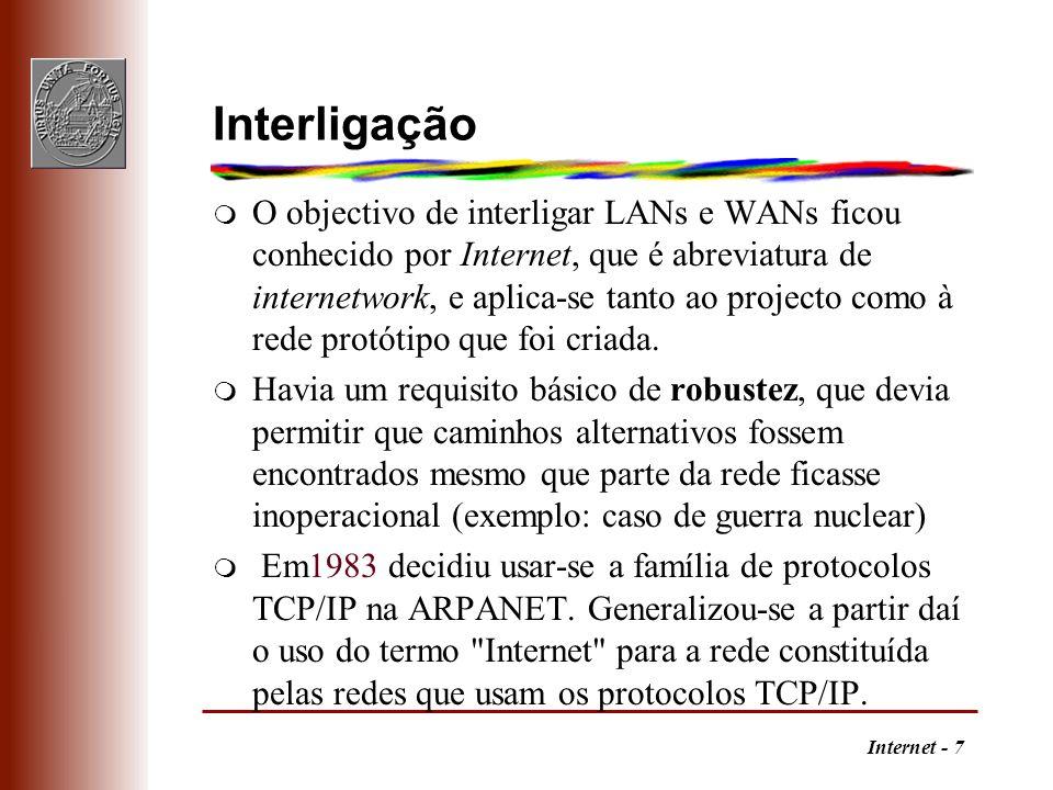 Internet - 18 A Internet na Europa [Telecoms] m Início das redes na Europa q ITU, X.25 m IXI (International X.25 Interconnection) 1987, 64Kbps m EuropaNET 2Mbps q PTT holandesa m TEN-34 1997, 34Mbps q British Telecom [Universidades] m JANET (Joint European Academic Network) 1970 m EARN (European Academic Research Network) 1983 m EBONE (European Backbone) 1992, IP http://www.dante.net/operations/statistics/weathermap.html