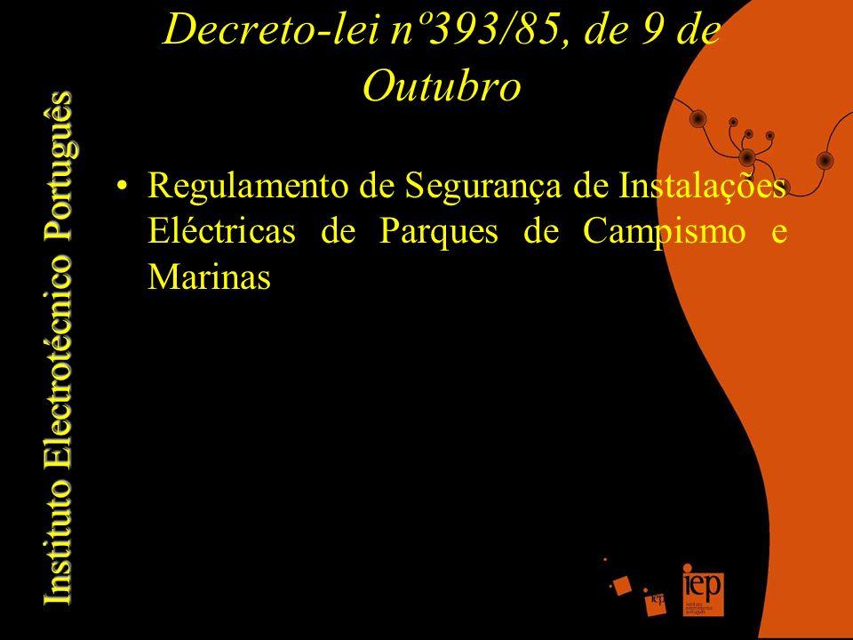 Instituto Electrotécnico Português Decreto-lei nº393/85, de 9 de Outubro Regulamento de Segurança de Instalações Eléctricas de Parques de Campismo e Marinas