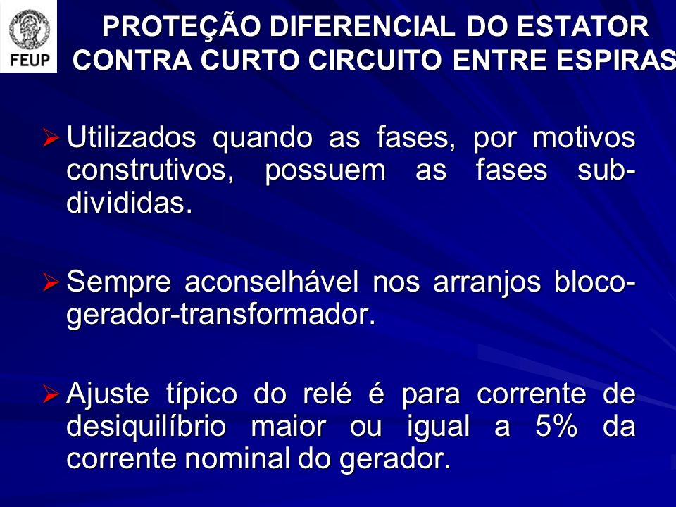 PROTEÇÃO DIFERENCIAL DO ESTATOR CONTRA CURTO CIRCUITO ENTRE ESPIRAS Utilizados quando as fases, por motivos construtivos, possuem as fases sub- dividi