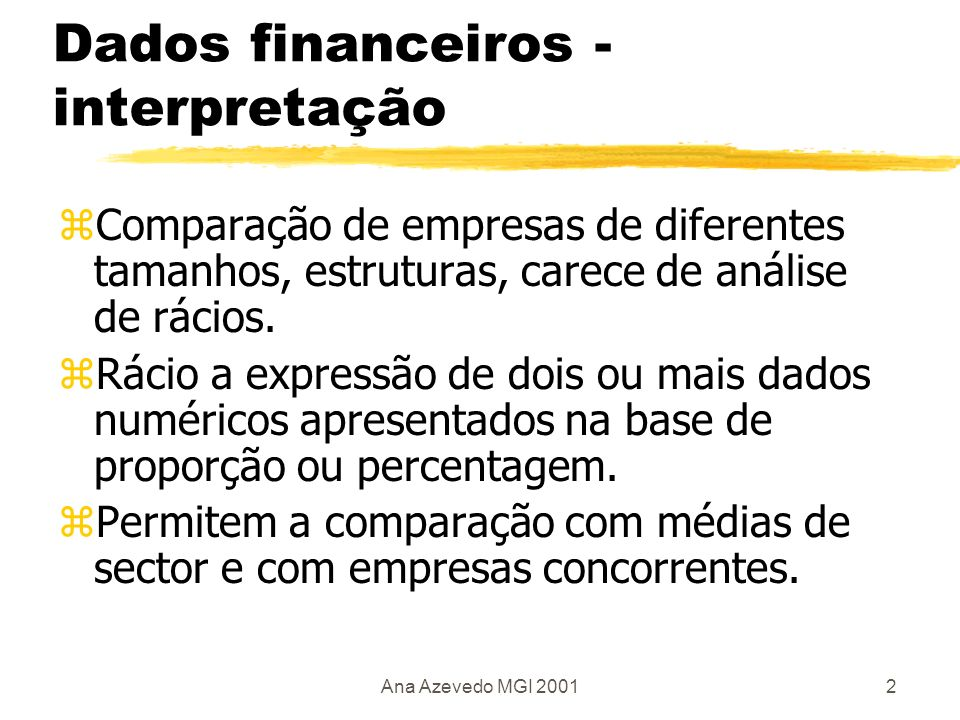 Ana Azevedo MGI 20013 Categorias de rácios empresariais zRácios de desempenho zRácios financeiros zRácios de investimento zRácios de valor acrescentado zRácios de eficiência zRácios de empregados