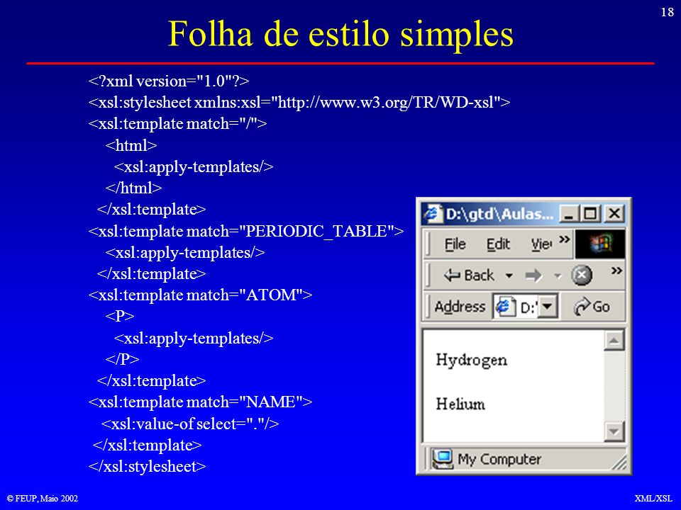 18 © FEUP, Maio 2002XML/XSL Folha de estilo simples