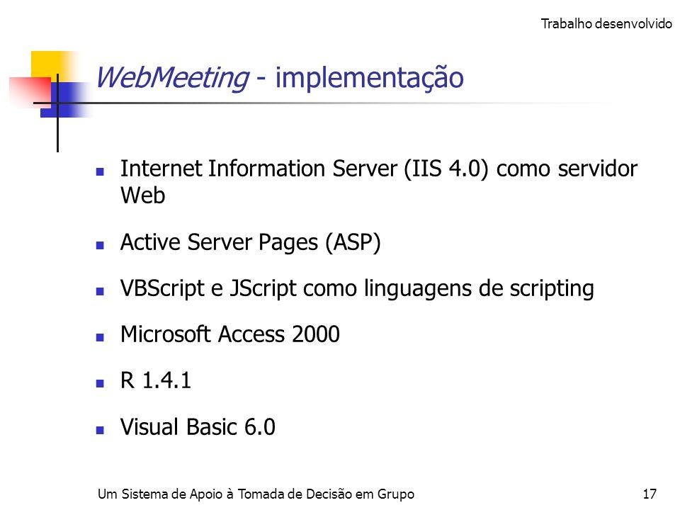 Um Sistema de Apoio à Tomada de Decisão em Grupo17 WebMeeting - implementação Internet Information Server (IIS 4.0) como servidor Web Active Server Pa
