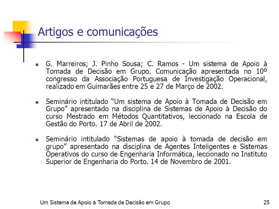 Um Sistema de Apoio à Tomada de Decisão em Grupo25 Artigos e comunicações G. Marreiros; J. Pinho Sousa; C. Ramos - Um sistema de Apoio à Tomada de Dec