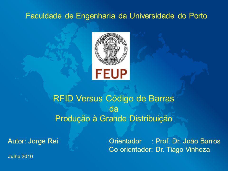 Faculdade de Engenharia da Universidade do Porto Autor: Jorge Rei Orientador : Prof. Dr. João Barros Co-orientador: Dr. Tiago Vinhoza Julho 2010 RFID