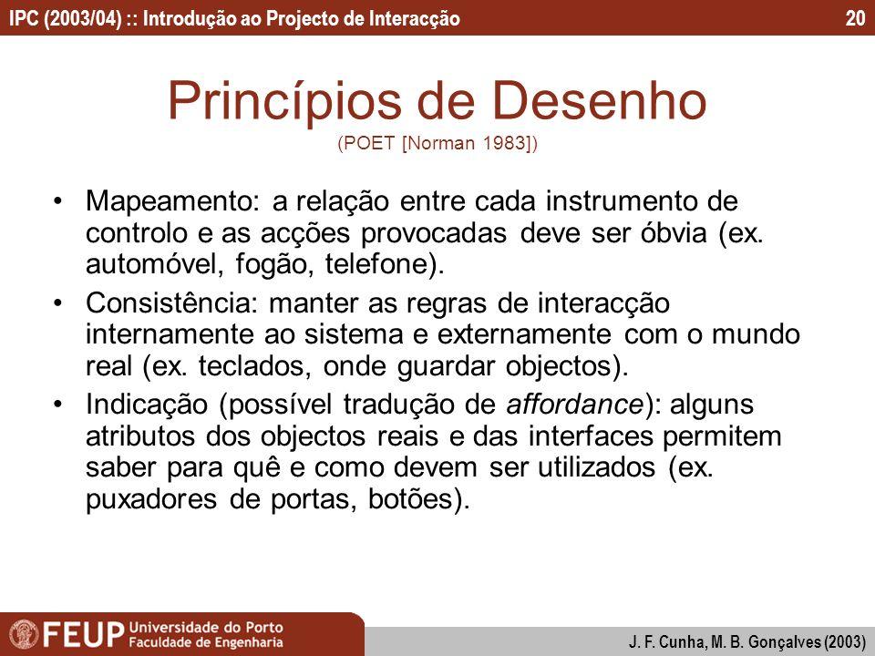 IPC (2003/04) :: Introdução ao Projecto de Interacção J. F. Cunha, M. B. Gonçalves (2003) 20 Princípios de Desenho (POET [Norman 1983]) Mapeamento: a