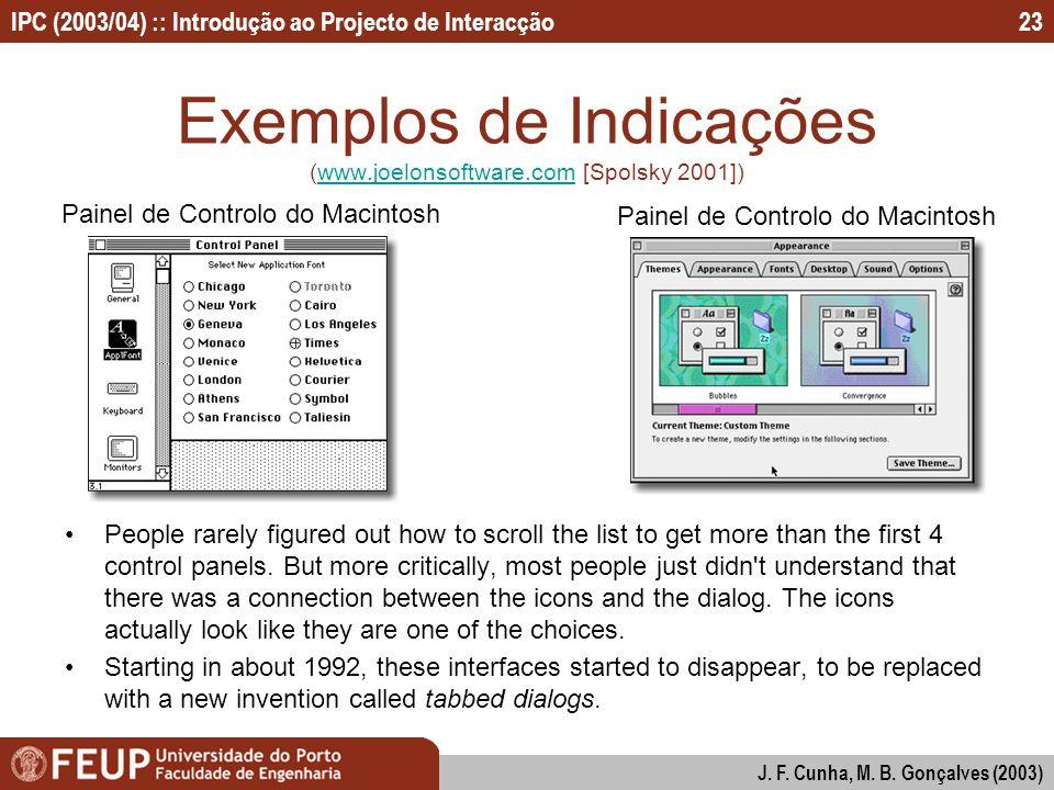 IPC (2003/04) :: Introdução ao Projecto de Interacção J. F. Cunha, M. B. Gonçalves (2003) 23 Exemplos de Indicações (www.joelonsoftware.com [Spolsky 2