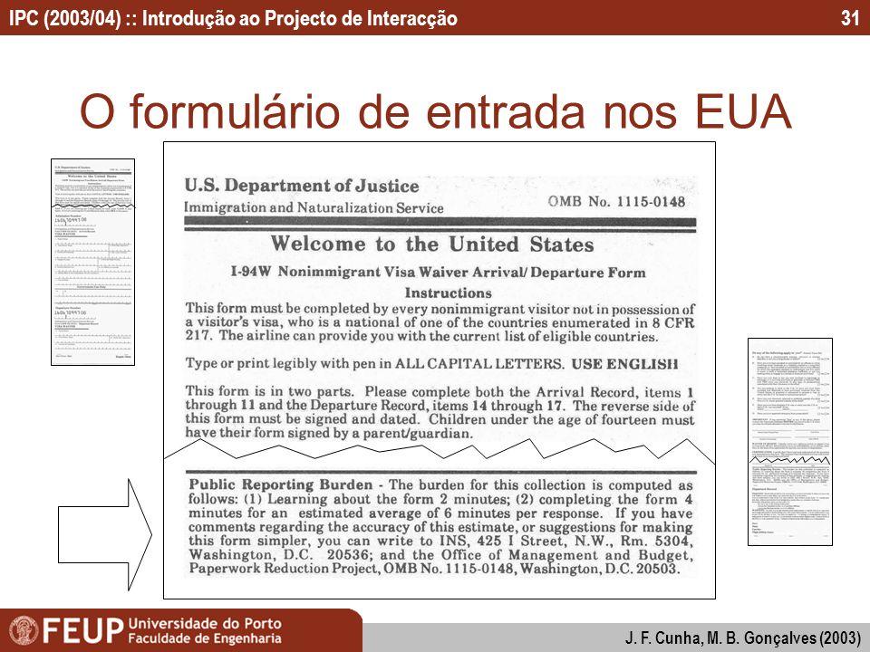IPC (2003/04) :: Introdução ao Projecto de Interacção J. F. Cunha, M. B. Gonçalves (2003) 31 O formulário de entrada nos EUA