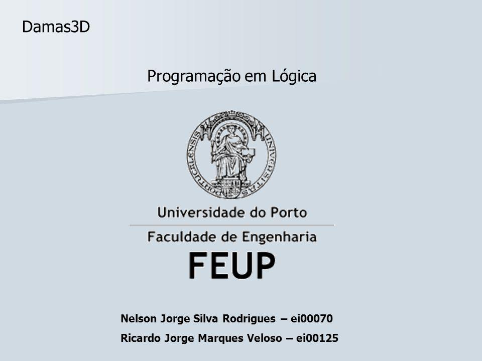 Damas3D Programação em Lógica Nelson Jorge Silva Rodrigues – ei00070 Ricardo Jorge Marques Veloso – ei00125