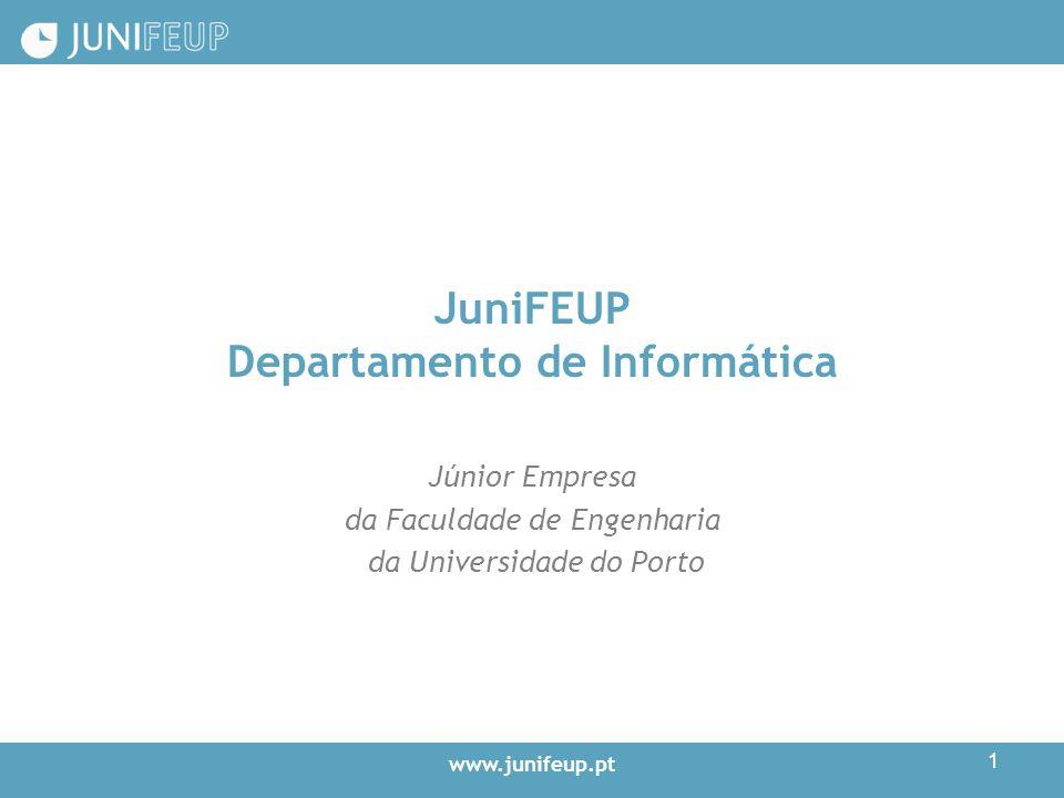 www.junifeup.pt 1 JuniFEUP Departamento de Informática Júnior Empresa da Faculdade de Engenharia da Universidade do Porto