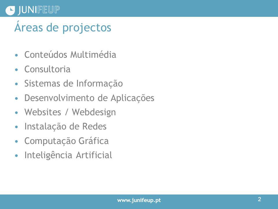 www.junifeup.pt 2 Áreas de projectos Conteúdos Multimédia Consultoria Sistemas de Informação Desenvolvimento de Aplicações Websites / Webdesign Instalação de Redes Computação Gráfica Inteligência Artificial