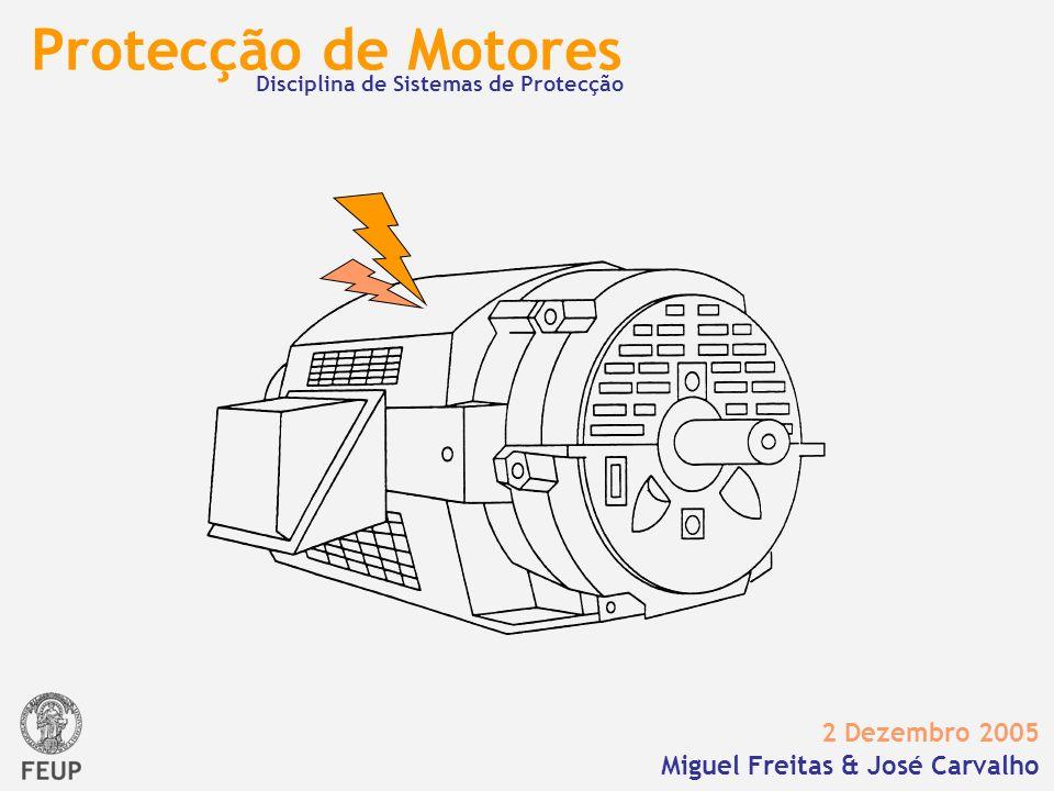 SUMÁRIO Protecção de Motores – Miguel Freitas & José Carvalho Pontos Essenciais da Apresentação Aspectos gerais da protecção de motores Tipos de defeitos Tipos e formas de protecção Exemplo de um sistema de protecção completo