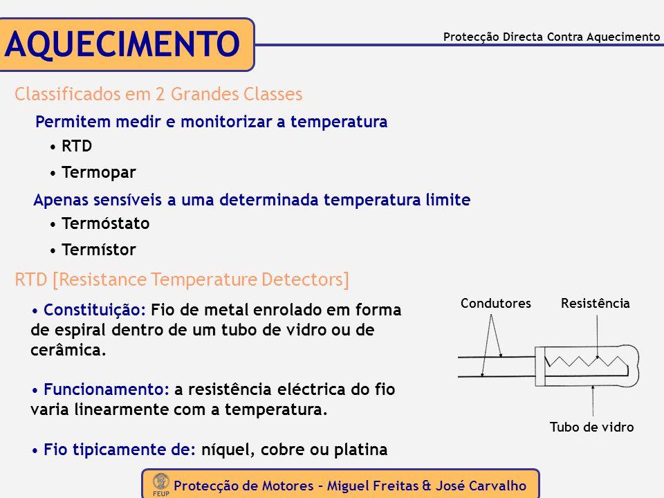 Protecção de Motores – Miguel Freitas & José Carvalho Protecção Directa Contra Aquecimento AQUECIMENTO Classificados em 2 Grandes Classes RTD Termopar
