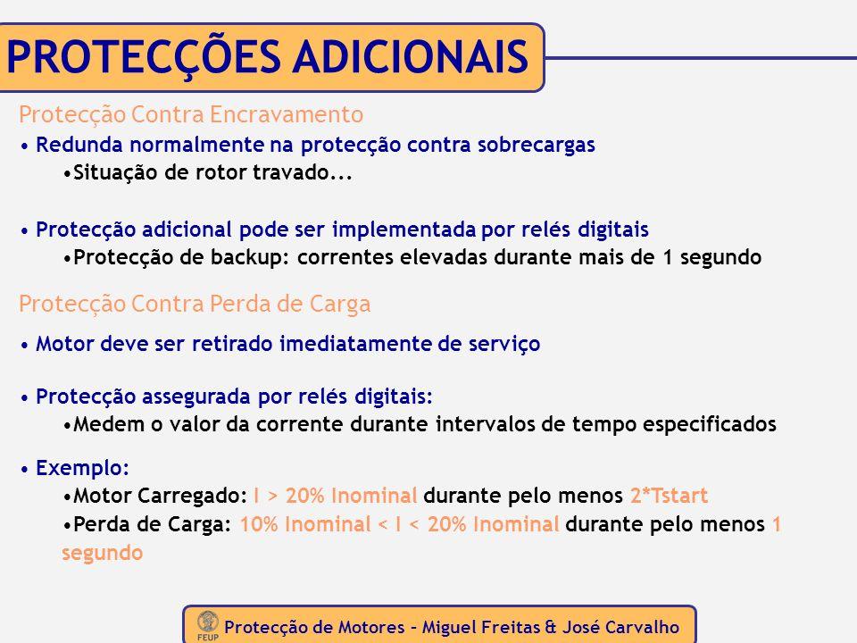 Protecção de Motores – Miguel Freitas & José Carvalho PROTECÇÕES ADICIONAIS Protecção Contra Encravamento Redunda normalmente na protecção contra sobr