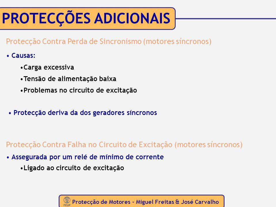 Protecção de Motores – Miguel Freitas & José Carvalho PROTECÇÕES ADICIONAIS Protecção Contra Perda de Sincronismo (motores síncronos) Protecção deriva