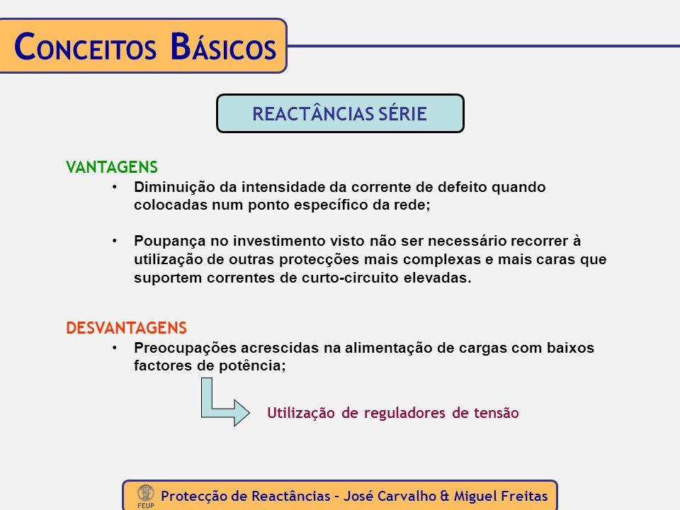 Protecção de Reactâncias – José Carvalho & Miguel Freitas REACTÂNCIAS SÉRIE VANTAGENS Diminuição da intensidade da corrente de defeito quando colocada
