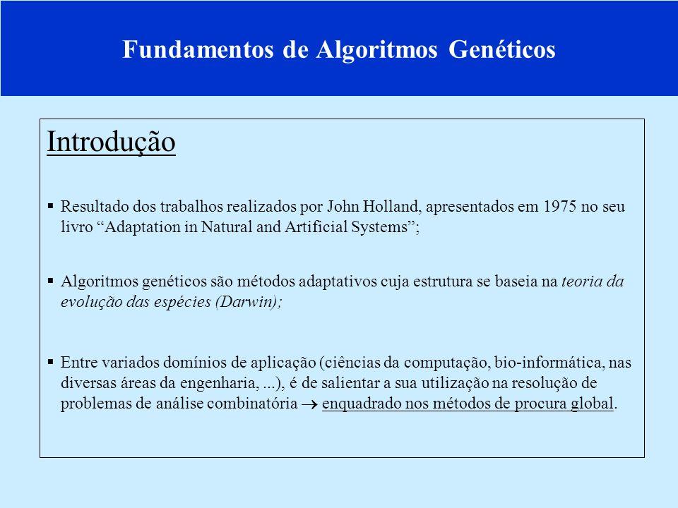 Fundamentos de Algoritmos Genéticos Estrutura Básica de um Algoritmo Genético 1.
