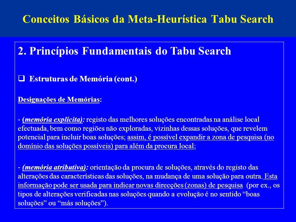 Conceitos Básicos da Meta-Heurística Tabu Search 2. Princípios Fundamentais do Tabu Search Estruturas de Memória (cont.) Designações de Memórias: - (m