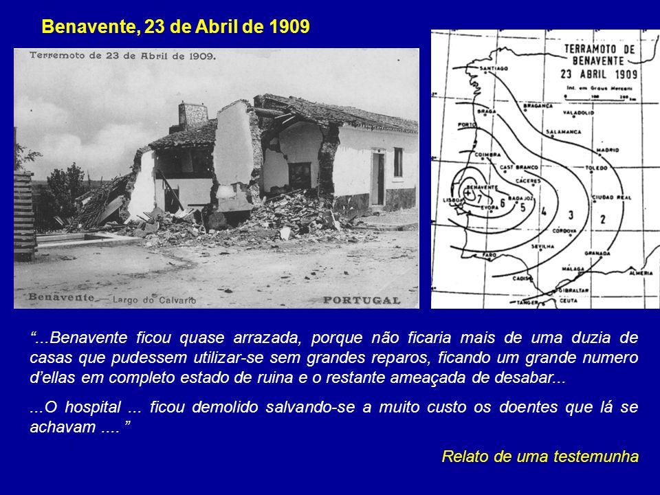 Benavente, 23 de Abril de 1909...Benavente ficou quase arrazada, porque não ficaria mais de uma duzia de casas que pudessem utilizar-se sem grandes re