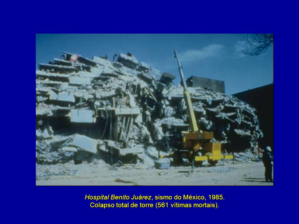 Hospital Benito Juárez, sismo do México, 1985. Colapso total de torre (561 vítimas mortais).