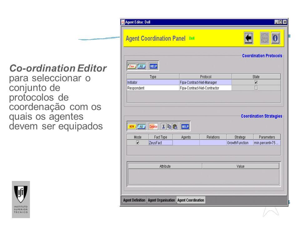 Editor de Coordenação Co-ordination Editor para seleccionar o conjunto de protocolos de coordenação com os quais os agentes devem ser equipados