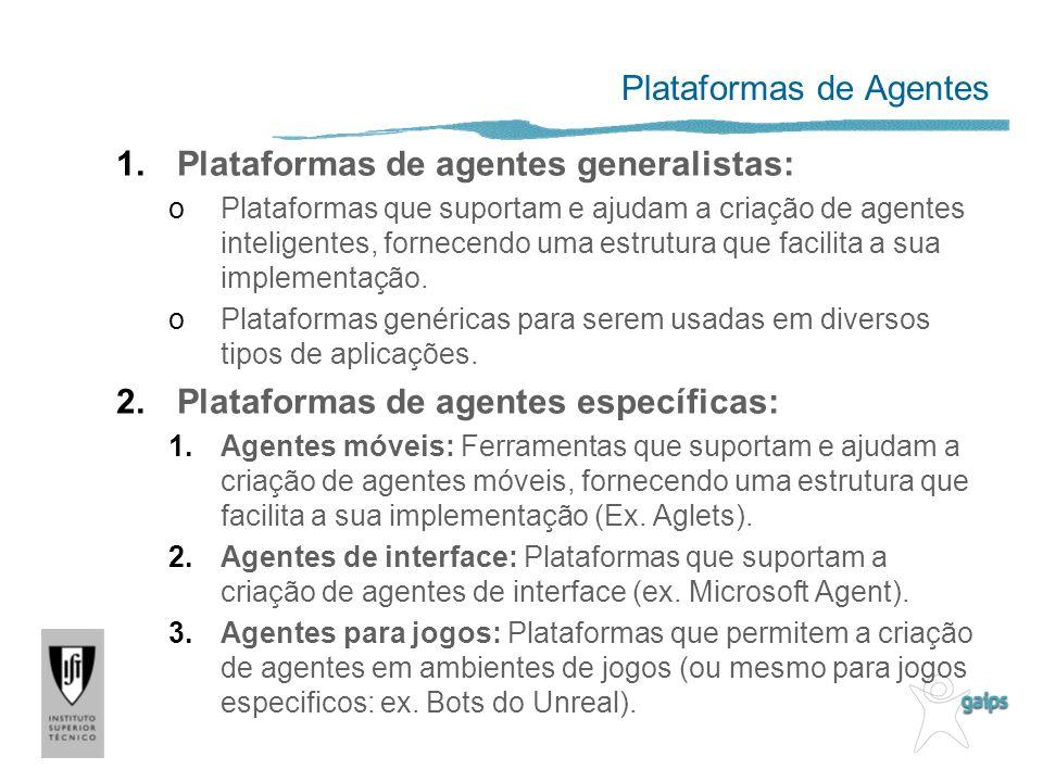 Plataformas de Agentes 1.Plataformas de agentes generalistas: oPlataformas que suportam e ajudam a criação de agentes inteligentes, fornecendo uma estrutura que facilita a sua implementação.