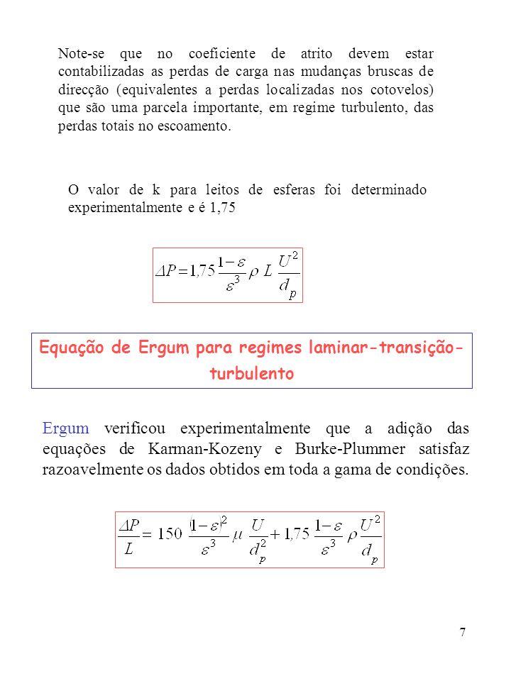 7 Note-se que no coeficiente de atrito devem estar contabilizadas as perdas de carga nas mudanças bruscas de direcção (equivalentes a perdas localizad