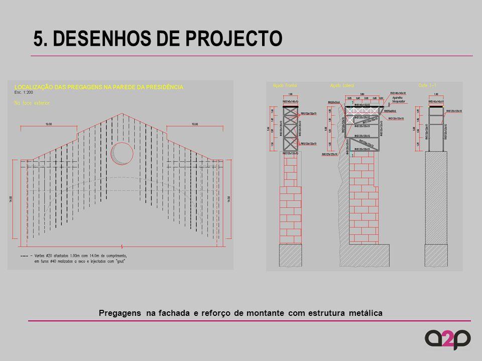 5. DESENHOS DE PROJECTO Pregagens na fachada e reforço de montante com estrutura metálica