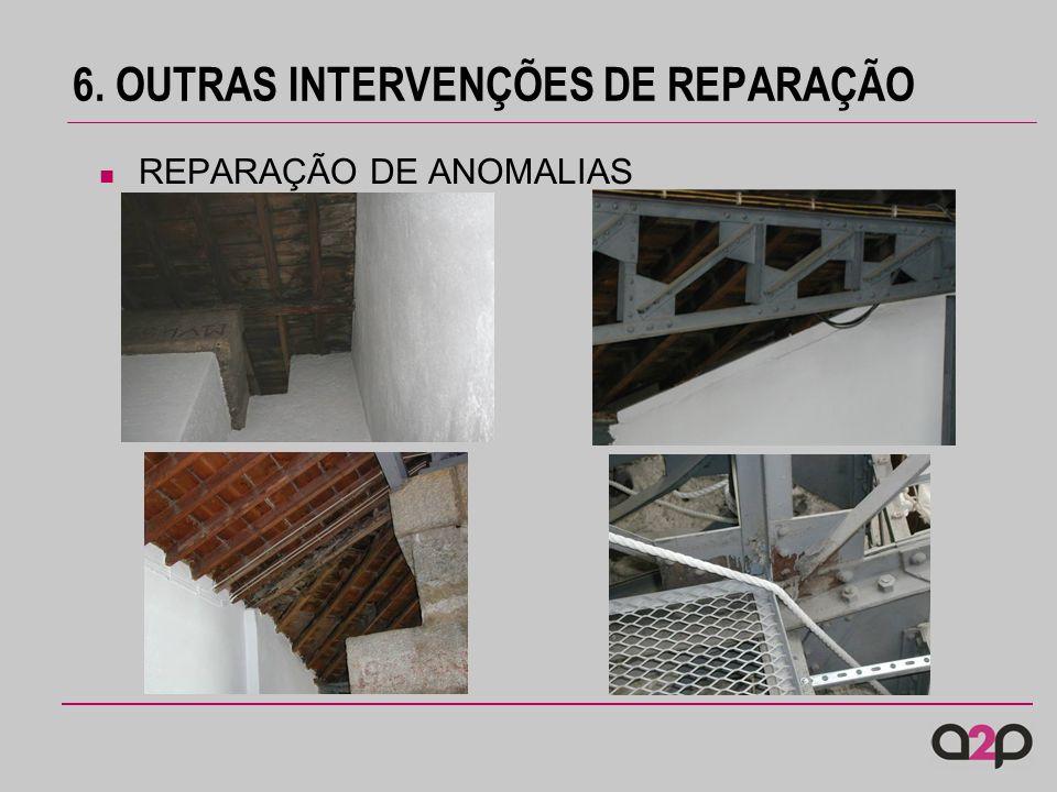6. OUTRAS INTERVENÇÕES DE REPARAÇÃO REPARAÇÃO DE ANOMALIAS