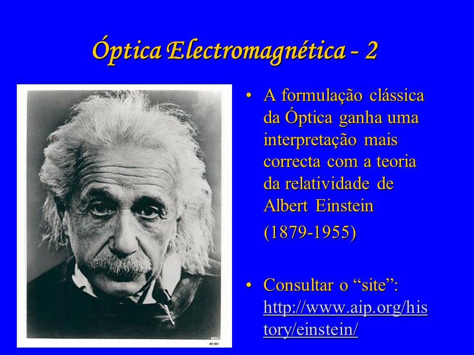 Óptica Electromagnética - 1 A formulação clássica (i.e., não quântica) da Óptica deve-se aA formulação clássica (i.e., não quântica) da Óptica deve-se