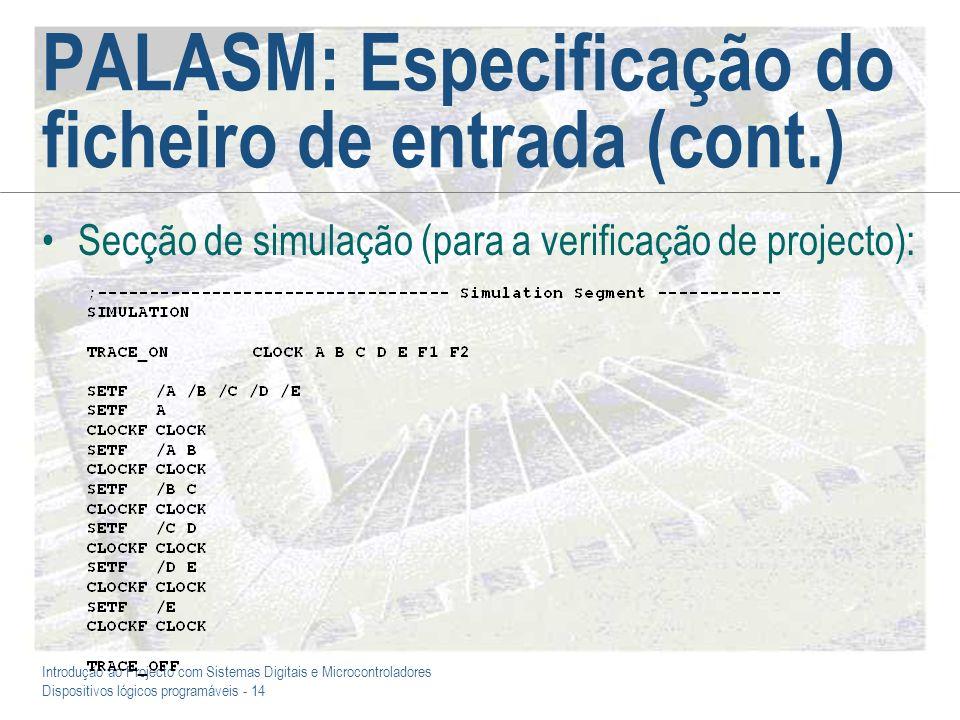 Introdução ao Projecto com Sistemas Digitais e Microcontroladores Dispositivos lógicos programáveis - 14 PALASM: Especificação do ficheiro de entrada