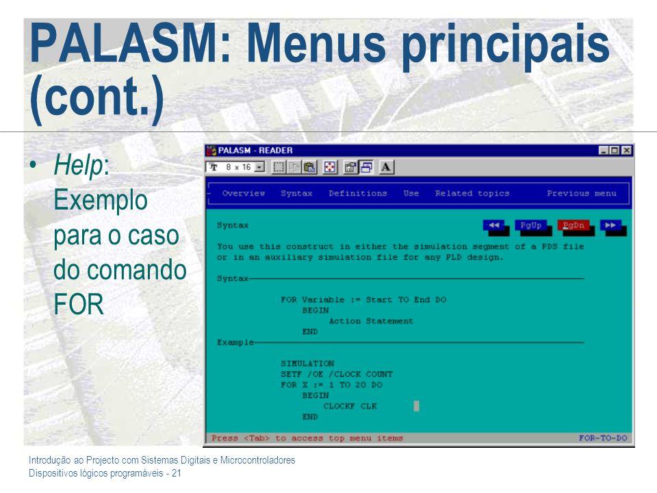 Introdução ao Projecto com Sistemas Digitais e Microcontroladores Dispositivos lógicos programáveis - 21 PALASM: Menus principais (cont.) Help : Exemp