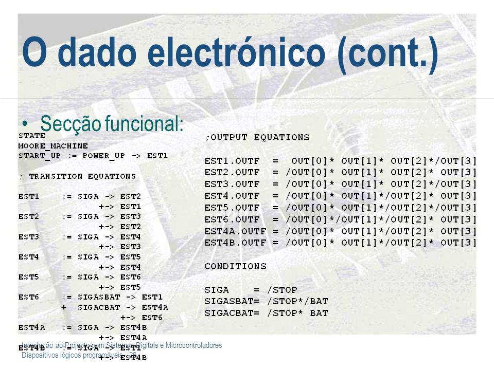 Introdução ao Projecto com Sistemas Digitais e Microcontroladores Dispositivos lógicos programáveis - 26 O dado electrónico (cont.) Secção funcional: