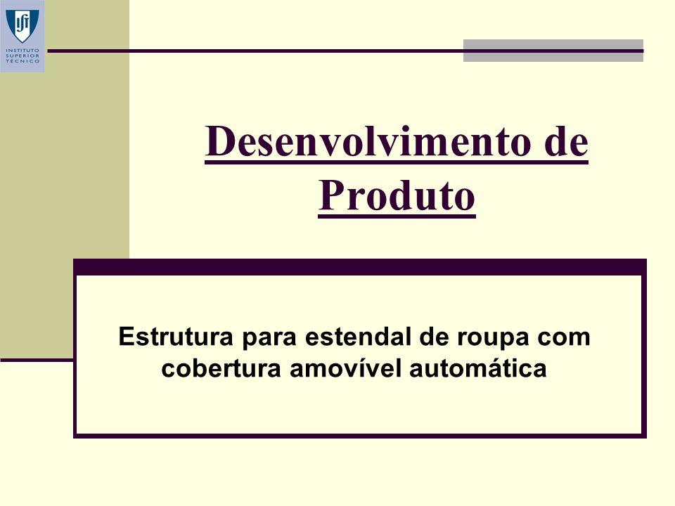Desenvolvimento de Produto Estrutura para estendal de roupa com cobertura amovível automática