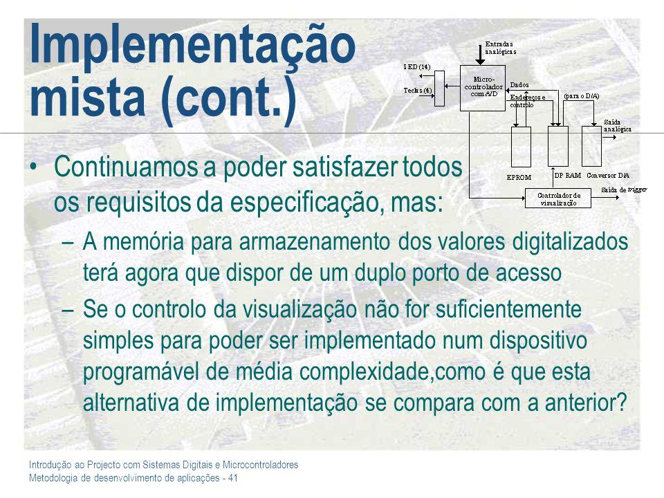 Introdução ao Projecto com Sistemas Digitais e Microcontroladores Metodologia de desenvolvimento de aplicações - 41 Implementação mista (cont.) Contin