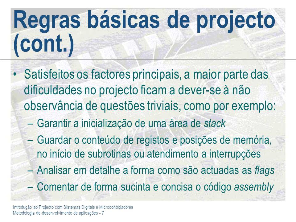 Introdução ao Projecto com Sistemas Digitais e Microcontroladores Metodologia de desenvolvimento de aplicações - 7 Regras básicas de projecto (cont.)