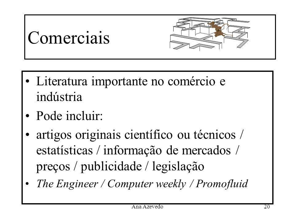 Ana Azevedo20 Comerciais Literatura importante no comércio e indústria Pode incluir: artigos originais científico ou técnicos / estatísticas / informa