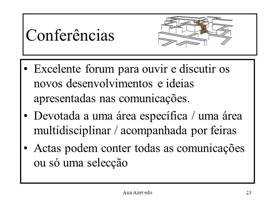 Ana Azevedo23 Conferências Excelente forum para ouvir e discutir os novos desenvolvimentos e ideias apresentadas nas comunicações. Devotada a uma área