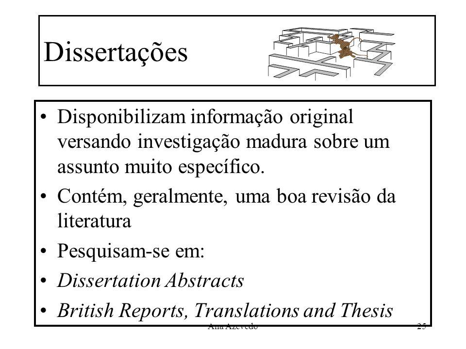 Ana Azevedo25 Dissertações Disponibilizam informação original versando investigação madura sobre um assunto muito específico. Contém, geralmente, uma