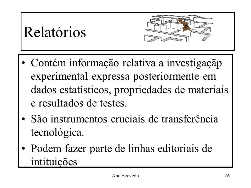 Ana Azevedo26 Relatórios Contém informação relativa a investigaçãp experimental expressa posteriormente em dados estatísticos, propriedades de materia