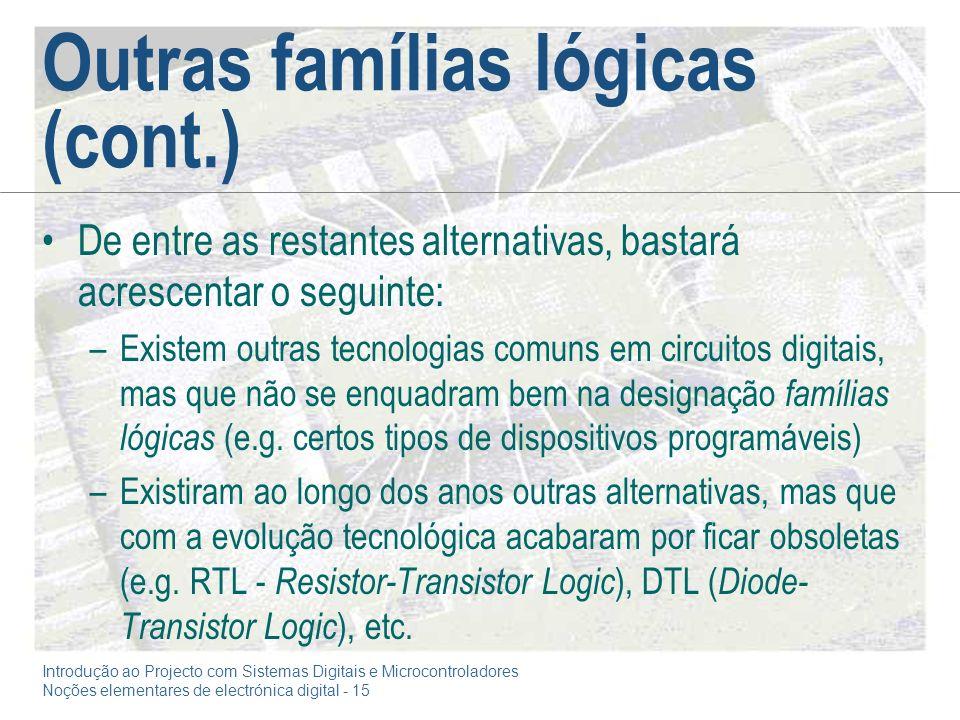 Introdução ao Projecto com Sistemas Digitais e Microcontroladores Noções elementares de electrónica digital - 15 Outras famílias lógicas (cont.) De en