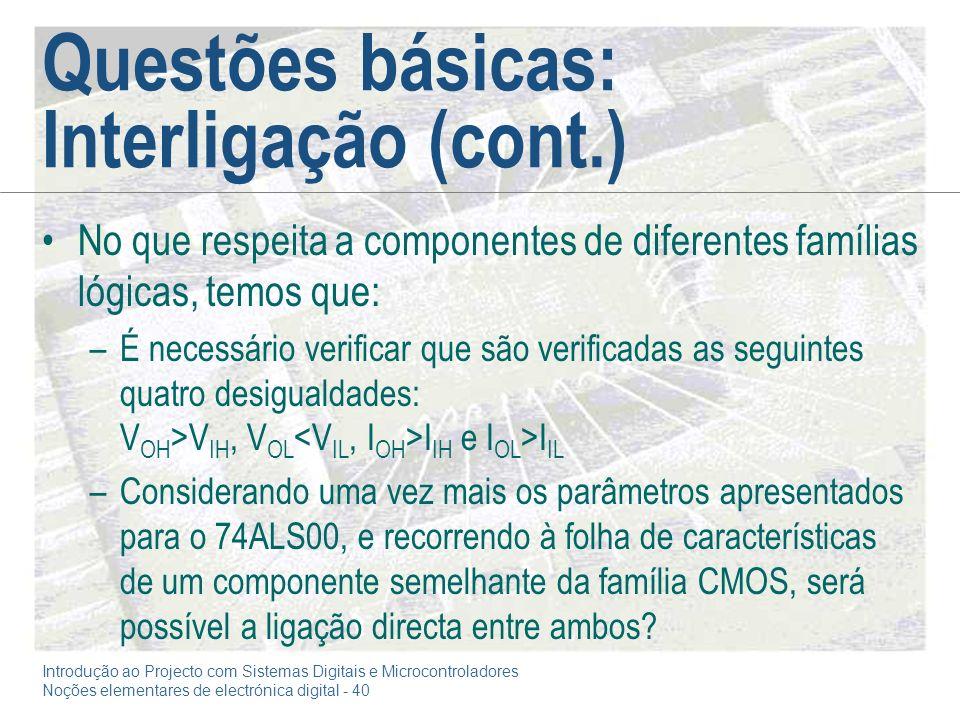 Introdução ao Projecto com Sistemas Digitais e Microcontroladores Noções elementares de electrónica digital - 40 Questões básicas: Interligação (cont.
